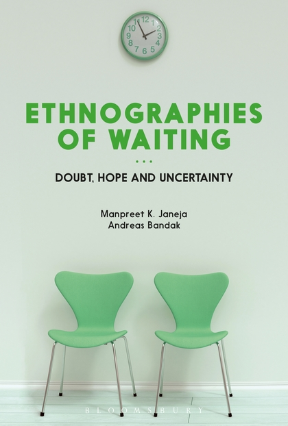 Læs mere om: Ethnographies of Waiting - Doubt, Hope and Uncertainty