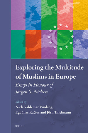 Read more about: Exploring the Multitude of Muslims in Europe - Essays in Honour of Jørgen S. Nielsen